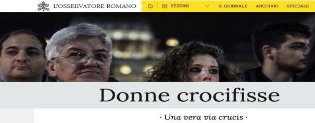 Osservatore Romano: Donne crocifisse, una vera via crucis
